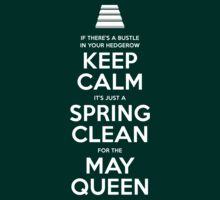 Keep Calm: It's Just a Spring Clean for the May Queen (Led Zeppelin: Stairway to Heaven) by rydrew