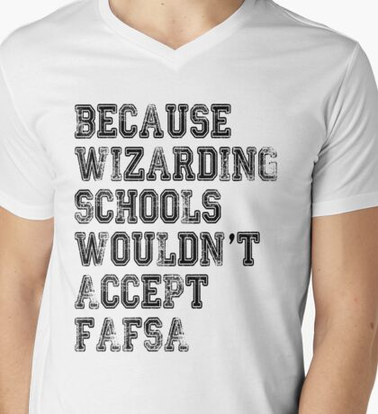 Wizarding Schools Really Need Better Financial Aid, Don't They? Mens V-Neck T-Shirt