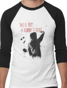 Not funny Men's Baseball ¾ T-Shirt