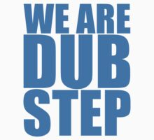 WE ARE DUBSTEP Kids Clothes