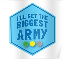 I'll get the biggest ARMY  Poster