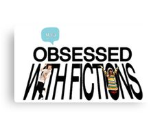 Obsessed with fictions // Born This Way Canvas Print