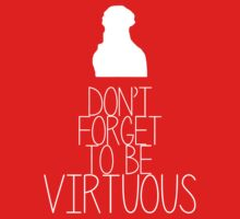 Don't Forget to Be Virtuous! by crispians
