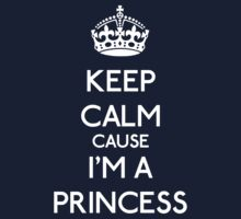 Keep Calm cause I'm a Princess (White) Kids Clothes