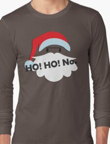 Ho! Ho! No. Long Sleeve T-Shirt