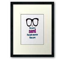 im not a nerd Framed Print