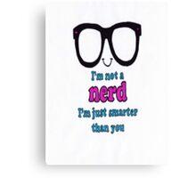 im not a nerd Canvas Print