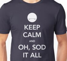 Keep Calm and...Oh, Sod It All Unisex T-Shirt