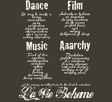 La Vie Boheme B - Rent - Dance, Film, Music, Anarchy - White Unisex T-Shirt