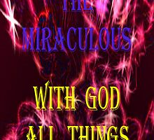 INVADING THE MIRACULOUS! by Lorraine Wright