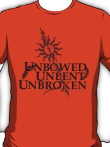 Unbowed Unbent Unbroken T-Shirt