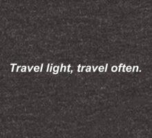 Travel light travel often by loveletter