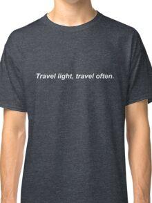 Travel light travel often Classic T-Shirt