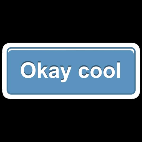 Okay Cool by Sjoerd1201