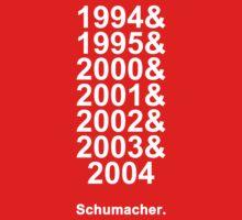 Schumacher Years (white text) T-Shirt
