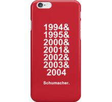 Schumacher Years (white text) iPhone Case/Skin