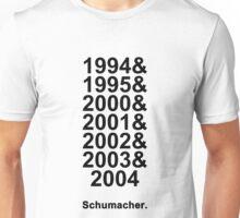 Schumacher Years (black text) Unisex T-Shirt