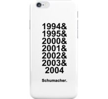 Schumacher Years (black text) iPhone Case/Skin
