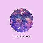 out of this world. by Chloe Grech