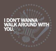 Don't Wanna Walk Around  by misoramen