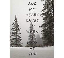 My Heart Caves In Photographic Print