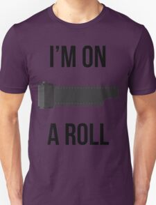 I'm on a Roll Unisex T-Shirt