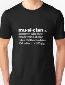 Musician Humorous Definition Unisex T-Shirt