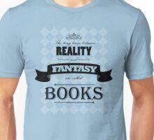 Reality and Fantasy Unisex T-Shirt