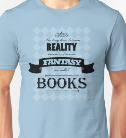 Reality and Fantasy Unisex T-Shirt
