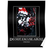 Do not excuse Abuse! Poster