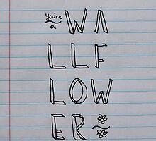 You're A Wallflower.  by umbrellasun