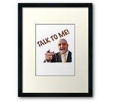 TALK TO ME! - TERRY TIBBS Framed Print