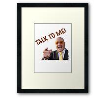TALK TO ME! - TERRY TIBBS Framed Print