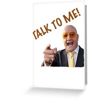 TALK TO ME! - TERRY TIBBS Greeting Card