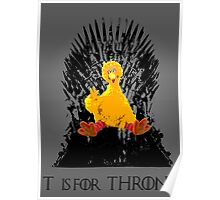 T is for Throne Poster
