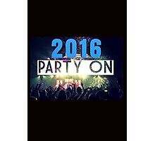 2016, PARTY ON Photographic Print