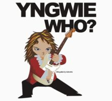 Yngwie Who? by roelworks
