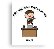 Administrative Professionals Rock (Male) Canvas Print