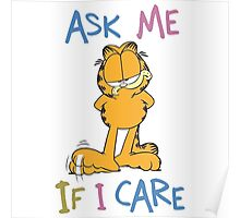 Garfield - Ask Me If I Care Poster