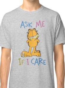 Garfield - Ask Me If I Care Classic T-Shirt