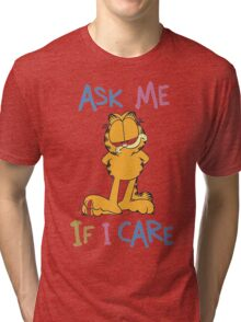Garfield - Ask Me If I Care Tri-blend T-Shirt