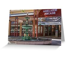Rundle Mall - Fountain and Historic Arcade Greeting Card