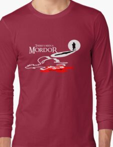 THERE'S BEEN A MORDOR Long Sleeve T-Shirt