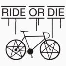 Ride or Die by GrimeLab