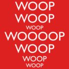 Keep Calm and WOOP WOOP WOOP by Vincent Carrozza