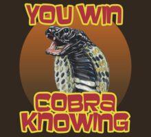 You Win... Cobra Knowing! by BattleTheGazz