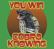 You Win... Cobra Knowing! Kids Clothes