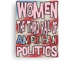 Women The Third Rail of US Politics 3 Canvas Print