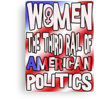 Women The Third Rail of US Politics 5 Canvas Print