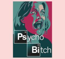 Psycho Bitch Tshirt by BrBa